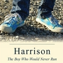 Health & Wellness Solutions - HARRISON: THE BOY WHO WOULD NEVER RUN
